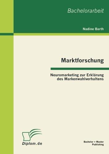 Marktforschung - Neuromarketing zur Erklärung des Markenwahlverhaltens (German Edition) ebook