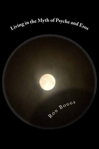 Living in the Myth of Psyche and Eros: Amazon.es: Boggs, Ron ...