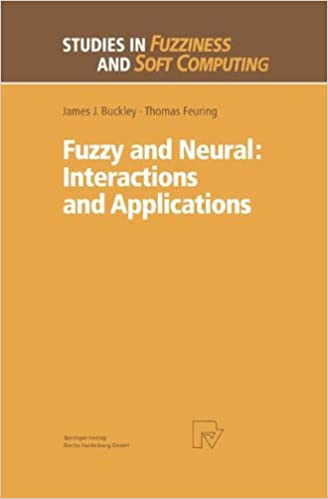 Fuzzy and Neural: Interactions and Applications (Studies in Fuzziness and Soft Computing)