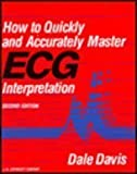 How to Quickly and Accurately Master ECG Interpretation, Davis, Dale, 039751106X