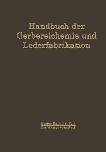 Die Wasserwerkstatt (Handbuch der Gerbereichemie und Lederfabrikation) (German Edition)