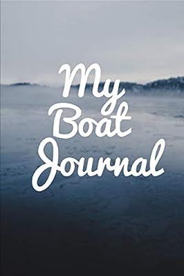 My Boat Journal: Sailing Fishing Boat Log Journal: Personal