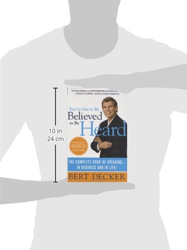 Youve got to be believed to be heard the complete book of speaking in business and in life youve got to be believed to be heard the complete book of speaking in business and in life bert decker 9780312374693 amazon books fandeluxe Gallery