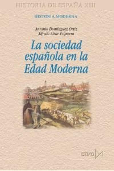 La sociedad espa?ola en la Edad Moderna: 189 Fundamentos: Amazon.es: Alvar Ezquerra, Alfredo, Domínguez Ortiz, Antonio: Libros