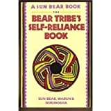 The Bear Tribe's Self Reliance Book, Tribe and Sun Bear, 0130713414