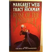 Rose of the Prophet: Will of the Wanderer v. 1 by Weis, Margaret, Hickman, Tracy (1990) Paperback