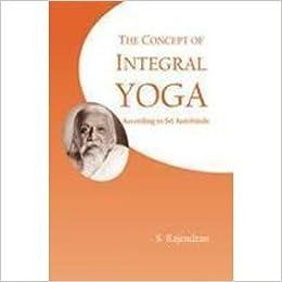 Concept of Integral Yoga According to Sri Aurobindo: Amazon ...