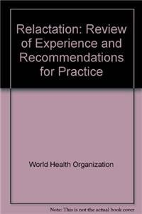 Relactation: Review of Experience and Recommendations for Practice