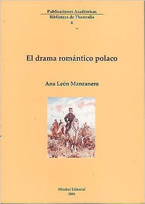 El Drama Romántico Polaco: Amazon.es: Ana León Manzanero: Libros
