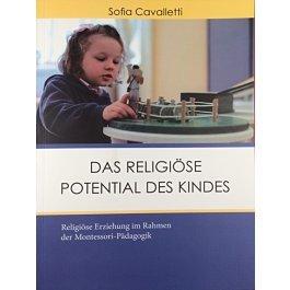 Das religöse Potential des Kindes: Religiöse Erziehung im Rahmen der Montessori Pädagogik