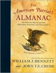 Book cover from The American Patriots Almanac Publisher: Thomas Nelson; Rev Upd Ex edition by Dr. William J. Bennett