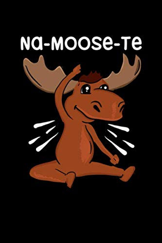 - Na-Moose-Te: 120 Pages I 6x9 I Blank I  Funny Gym & Fitness Instructor Gifts Apparel