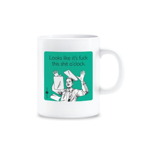 "Someecards ""Fuck this Shit O'Clock"" 11 Ounce Ceramic Coffee Mug"