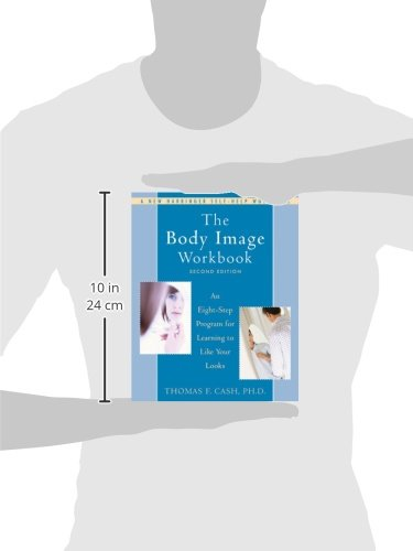 The Body Image Workbook: An Eight-Step Program for Learning to ...