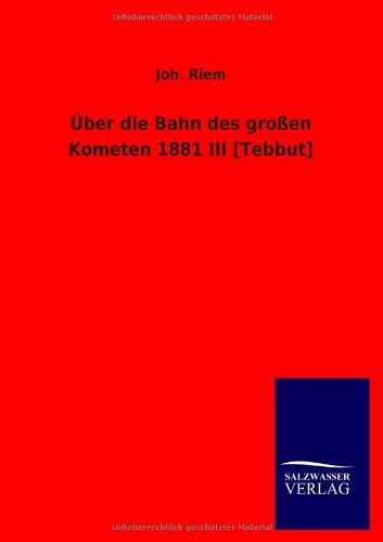 Über die Bahn des großen Kometen 1881 III [Tebbut] (German Edition)
