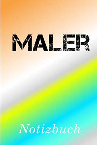 Maler Notizbuch: | Notizbuch mit 110 linierten Seiten | Format 6x9 DIN A5 | Soft cover matt | (German Edition) (Geschenk Für Maler)