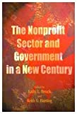The Nonprofit Sector and Government in a New Century, Banting, Keith G. and Brock, Kathy L., 0889119015