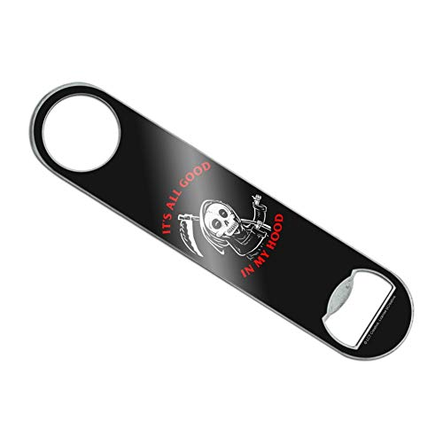 It's All Good In My Hood Death Grim Reaper Funny Humor Stainless Steel Vinyl Covered Flat Bartender Speed Bar Bottle Opener