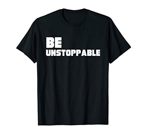 BE UNSTOPPABLE (Was Unstoppable Based On A True Story)