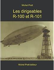 Les dirigeables R-100 et R-101: Le succès du voyage du R-100 au Québec et la tragédie du R-101 en France