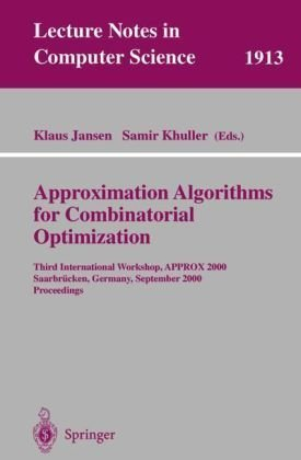 Approximation Algorithms for Combinatorial Optimization: Third International Workshop, APPROX 2000 Saarbr¨¹cken, Germany, September 5-8, 2000 Proceedings (Lecture Notes in Computer Science) 1st edition by Jansen, Klaus published by Springer [ Paperback ] PDF