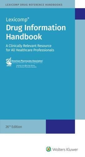 Drug Information Handbook: A Clinically Relevant Resource for All Healthcare (Drug Information)