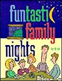 Funtastic Family Nights, Kurt Bickel, 0570049806