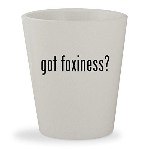 got foxiness? - White Ceramic 1.5oz Shot Glass