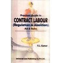 Practical Guide to Contract Labour: Regulation and Abolition Act and Rules