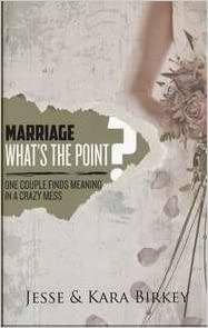Book Marriage What's the Point? One couple finds meaning in a crazy mess by Jesse Birkey (2013-01-02)