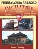 Pennsylvania Railroad Facilities in Color, Robert J. Yanosey, 1582482500