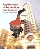 img - for Applications In Recreation and Leisure: For Today and the Future with Powerweb B book / textbook / text book
