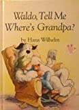 Waldo, Where's Grandpa?, Wilheim, 0882714732