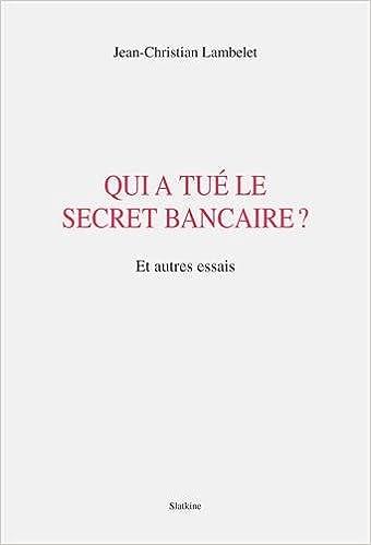Téléchargement gratuit d'ebooks iPod Qui a tué le secret bancaire ? PDF FB2