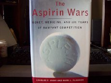 the-aspirin-wars-money-medicine-and-l00-years-of-rampant-competition