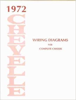 1972 chevelle wiring diagram manual reprint malibu, ss, el camino:  chevrolet: amazon com: books