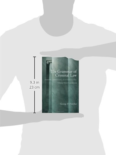 The Grammar of Criminal Law: American, Comparative, and International: Volume One: Foundations by Oxford University Press
