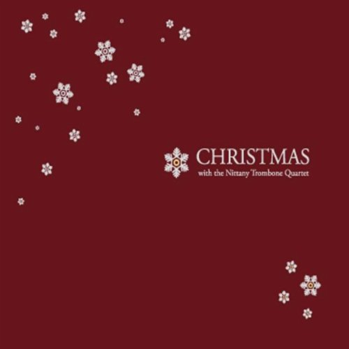 Christmas With the Nittany Trombone Quartet (Trombone Quartets Christmas)