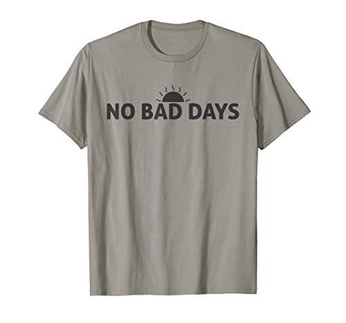 No Bad Days Tee Shirt Bad Day Womens T-shirt