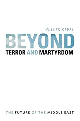 Beyond Terror and Martyrdom: The Future of the Middle East ...