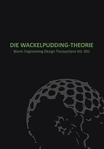 Wackelpudding Theorie: Transactions in Bionic Engineering Design Vol. 001