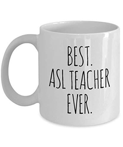 (ASL Teacher Mug Best Ever Funny Coffee Gifts - American Sign Language Teacher Christmas Birthday Gag - Minimalistic Women Men Tea Cup 11 oz or Large 15 oz Whizk M1B0402 )