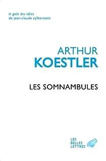Les somnambules : essai sur l'histoire des conceptions de l'univers par Koestler