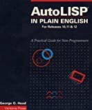 img - for AutoLISP in Plain English: Release 10 & 11: A Practical Guide for Non-Programmers (The AutoCAD reference library) book / textbook / text book