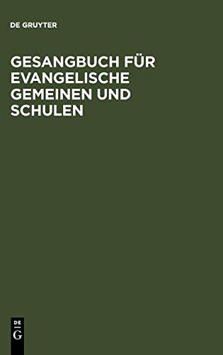 Gesangbuch für evangelische Gemeinen und Schulen (German Edition) from Walter de Gruyter Inc.