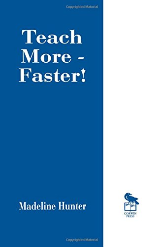 Teach More -- Faster! (Madeline Hunter Collection Series)