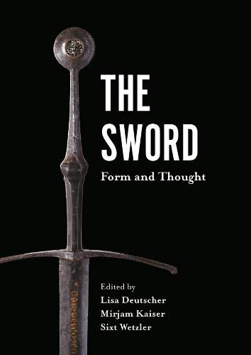 The Sword: Form and Thought (Armour and Weapons)