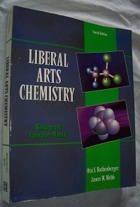 Liberal Arts Chemistry: Worktext And Laboratory Manual