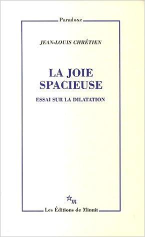 En ligne téléchargement La joie spacieuse : Essai sur la dilatation epub, pdf