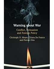 Warning about War: Conflict, Persuasion and Foreign Policy